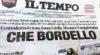 """""""Che Bordello"""", titre à la """"Une"""" le quotidien """"Il Tempo"""" au lendemain des Élections législatives en Italie ! Un titre qui se passe de traduction"""